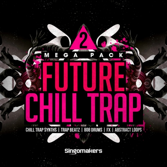 Singomakers Future Chill Trap Mega Pack 2 MULTiFORMAT